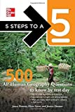 5 Steps to a 5 500 AP Human Geography Questions to Know by Test Day (5 Steps to a 5 on the Advanced Placement Examinations Series) by Jason Flowers (2011-12-19)