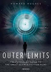 Outer Limits: The Filmgoers' Guide to the Great Science-fiction Films