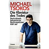 Die Klaviatur des Todes: Deutschlands bekanntester Rechtsmediziner klärt auf