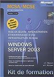Image de Mise en oeuvre, administration et maintenance d'une infrastructure réseau Windows Server 2003 : Examen MCSA/MCSE 70-291
