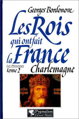 Les rois qui on fait la France, les précurseurs tome 2 : Charlemagne