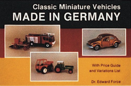 Classic Miniature Vehicles: Made in Germany par  Edward Force