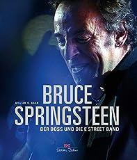 Bruce Springsteen: Der Boss und die E Street Band