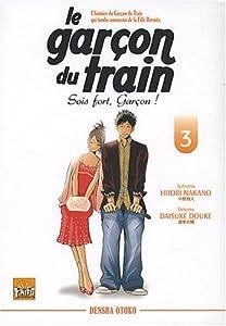 Le garçon du train : Sois fort garçon ! Edition simple Tome 3