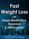 Fast Weight Loss with Sleep Meditation, Hypnosis - Best Reviews Guide