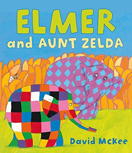 Elmer and Aunt Zelda (Elmer Picture Books) por David McKee