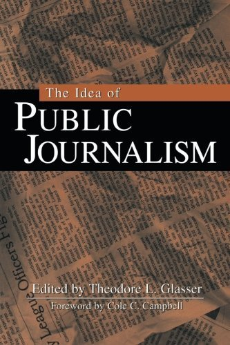 The Idea of Public Journalism (Guilford Communication Series) (1999-05-14)