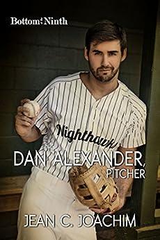 Dan Alexander, Pitcher (bottom Of The Ninth Book 1) por Jean Joachim epub