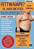 FETTWAMPE? JA, ABER RICHTIG! Durch Ernährung!: Wie und welche Lebensmittel Po, Bauch, Hüfte, Beine und Brust dick machen und dich außerdem krank. Ohne ... (Die Heilkraft der Lebensmittel)