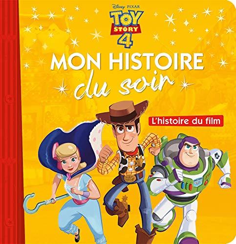 TOY STORY 4 - Mon histoire du soir - L'histoire du film
