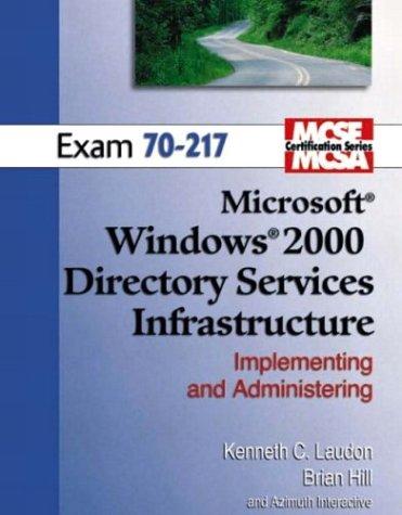 MCSE Windows 2000 Active Directory (70-217) (Laudon Mcse/Mcsa Certification Series) por Kenneth C. Laudon