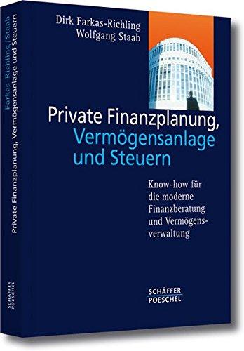 Private Finanzplanung, Vermögensanlage und Steuern: Know-how für die moderne Finanzberatung und Vermögensverwaltung