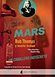 Veronica Mars: Un caballero indiscreto (Spanish Edition)