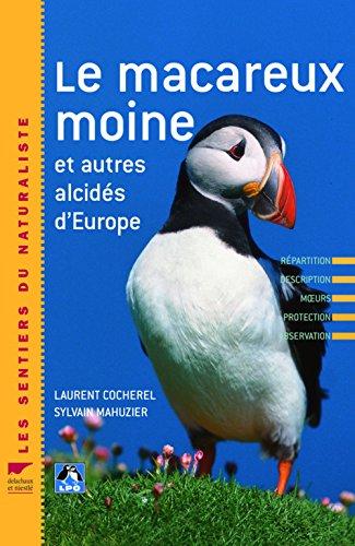 Le macareux moine et autres alcidés d'Europe por Laurent Cocherel