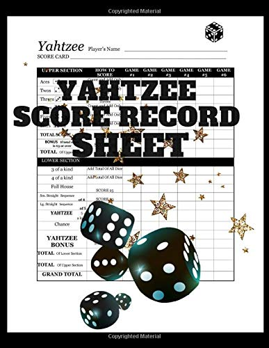 Yahtzee Score Record Sheet: A Black Large Score Card Pads, Log Book Keeper, Tracker, Of Yahtzee Game Set Dice Thrown; With 100 Pages To  Write In ... and Management For Kids And Adults