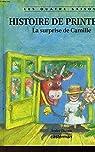 Histoire de printemps : La surprise de Camille par Dahan
