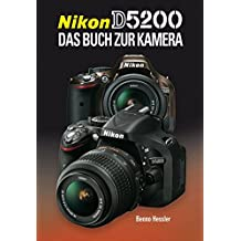 Nikon D 5200: Das Buch zur Kamera