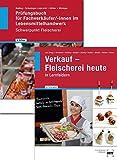 Paketangebot: Verkauf - Fleischerei heute und Prüfungsbuch Fachverkäufer/-innen: Das Paket beinhaltet Verkauf Fleischerei heute