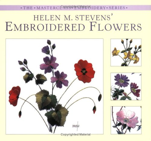 Helen M. Stevens' Embroidered Flowers (Masterclass Embroidery) por Helen M. Stevens