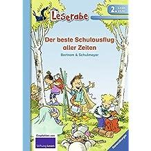 Der beste Schulausflug aller Zeiten (Leserabe - 2. Lesestufe)