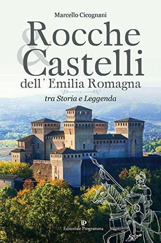 Rocche & castelli dell'Emilia Romagna tra storia e leggenda