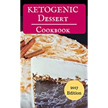 Ketogenic Dessert Cookbook: Delicious Ketogenic Dessert Recipes For Burning Fat (Ketogenic Diet Book 1) (English Edition)