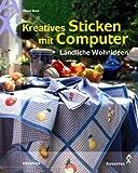 Kreatives Sticken mit Computer - Ländliche Wohnideen