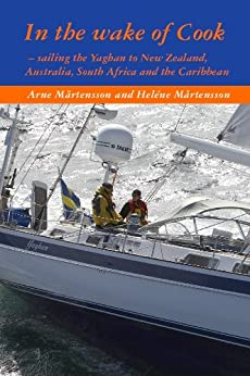 In the wake of Cook - sailing the Yaghan to New Zealand, Australia, South Africa and the Caribbean. (English Edition)