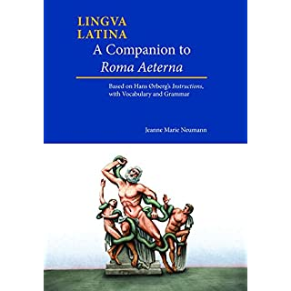 A Companion to Roma Aeterna: Based on Hans Ørberg's Instructions, with Vocabulary and Grammar (Lingua Latina) (English Edition)