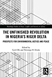 The Unfinished Revolution in Nigeria's Niger Delta: Prospects for Environmental Justice and Peace...