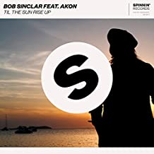 Til The Sun Rise Up (feat. Akon)