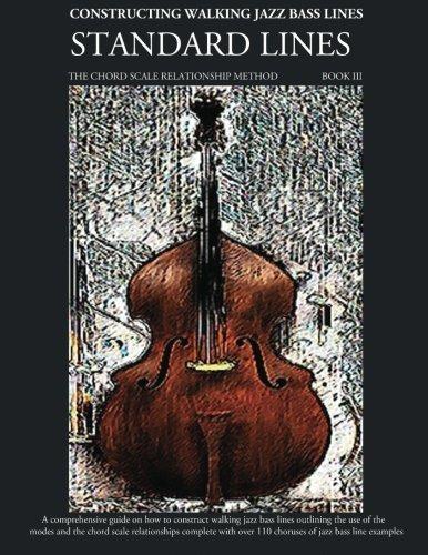Constructing Walking Jazz Bass Lines Book III - Walking Bass Lines - Standard Lines - The Modes & the chord scale relationship method by Steven Mooney (2011-04-03)