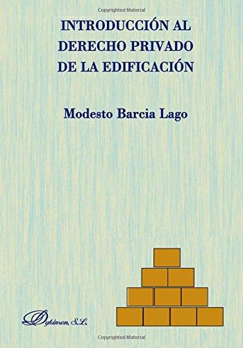 Introducción al derecho privado de la edificación por Modesto Barcia Lago