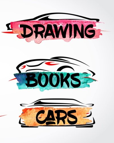drawing-books-cars-blank-journals-to-write-in-doodle-in-draw-in-or-sketch-in-8-x-10-150-unlined-blan