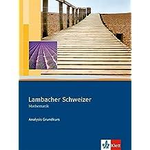 Lambacher Schweizer. Analysis Grundkurs: Schülerbuch