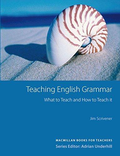 Macmillan Books for Teachers / Teaching English Grammar: What to Teach and How to Teach it por Jim Scrivener