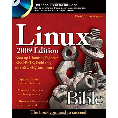Linux Bible 2009: Boot Up Ubuntu, Fedora, KNOPPIX, Debian, OpenSUSE, and More by Christopher Negus (13-Jan-2009) Paperback