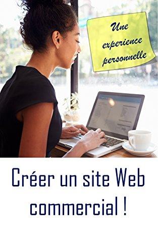 Créer un site Web commercial: Une experience pers...