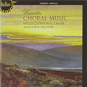 Howells: Choral Music [Malcolm Archer, Rupert Gough, Wells Cathedral Choir] [Hyperion: CDH55456]