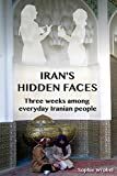Iran's Hidden Faces: Three weeks among everyday Iranian people