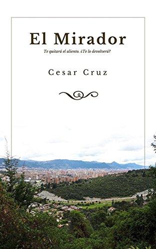 El Mirador: Te quitará el aliento ¿te lo devolverá? por Cesar Cruz