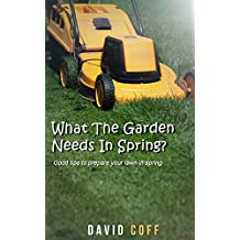 What The Garden Needs In Spring? (English Edition)