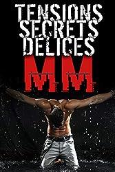 Tensions / Secrets / Délices / MM: (Nouvelle Érotique M/M, Gay, Entre Hommes)