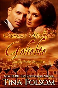 Samsons Sterbliche Geliebte (Scanguards Vampire 1)
