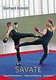 Savate: Französisches Boxen, Stockkampf, Selbstverteidigung