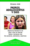 Padres, adolescentes y Dios (Hacer Familia)