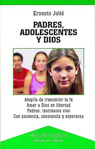Padres, adolescentes y Dios (Hacer Familia) por Ernesto Juliá