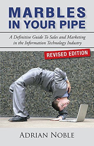 marbles-in-your-pipe-a-definitive-guide-to-sales-and-marketing-in-the-information-technology-industr