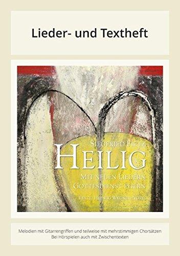 Heilig - Mit neuen Liedern Gottesdienst feiern: Lieder- und Textheft: 28 Seiten · A4 Heft · Melodien und Text mit Gitarrengriffen, Solistische Stimmen und Chorbearbeitungen und Instrumentalstimmen (Feier Gesangbücher)