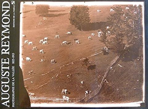 Auguste Reymond : Photographe de La Vallée 1825-1913. 37 photographies reproduites en bichromie